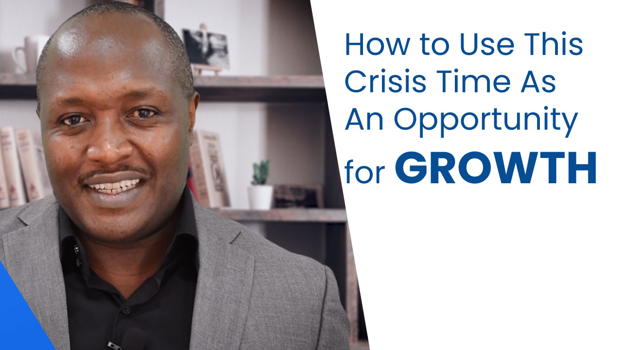 How To Use This Crisis Time As An Opportunity For Growth